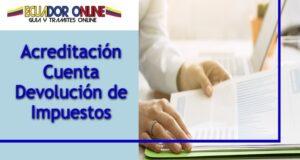 Cómo hacer una acreditación y devolución de impuestos en Ecuador
