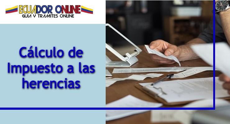 Cómo calcular el pago de la herencia Ecuador