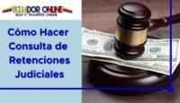 Hacer consulta retención judicial