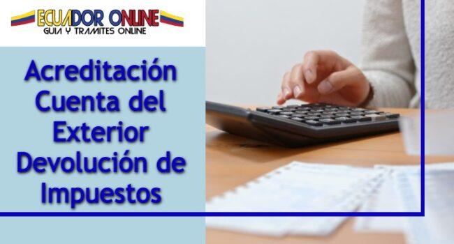 Cómo acreditar para la devolución de impuestos en Ecuador