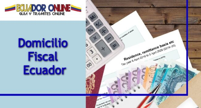 ▷ Domicilio Fiscal Ecuador